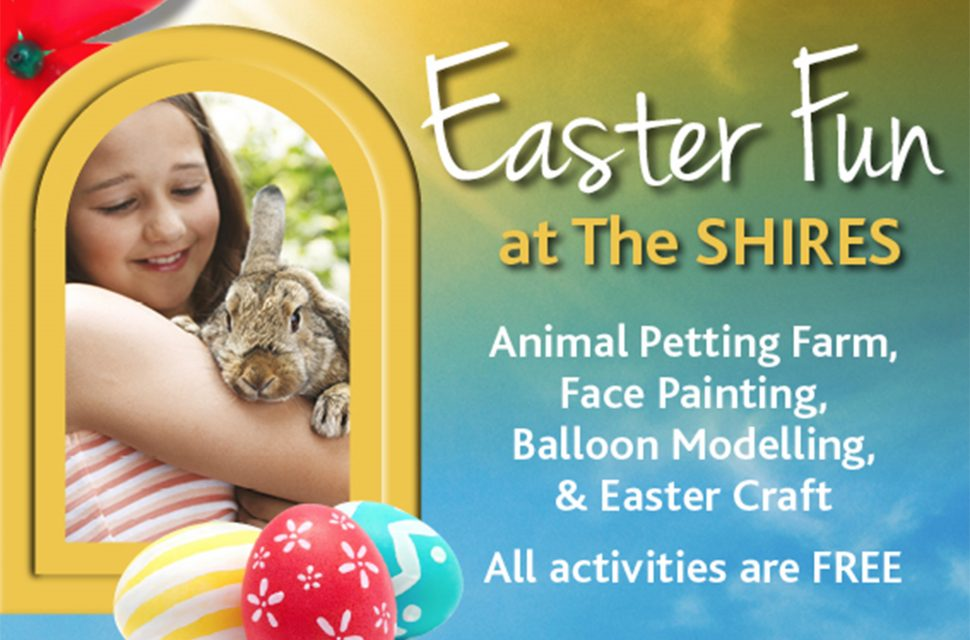 Easter fun at The Shires