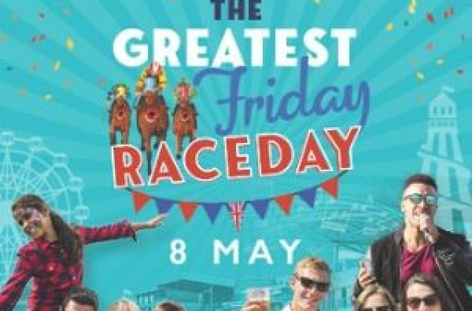 The Greatest Friday Raceday